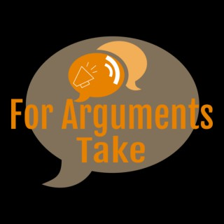 For Arguments Take