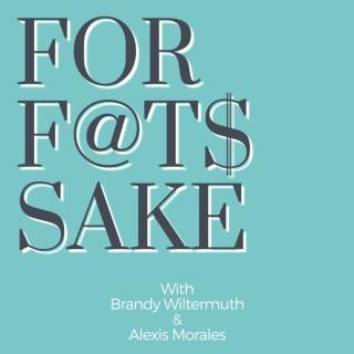 For Fat's Sake Podcast