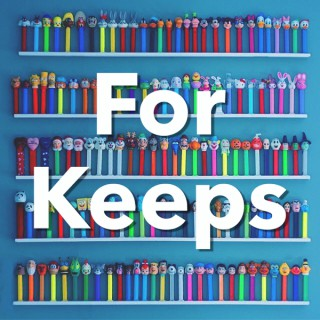 For Keeps: A Podcast About Collections And Connections