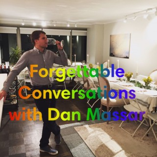 Forgettable Conversations with Dan Massar