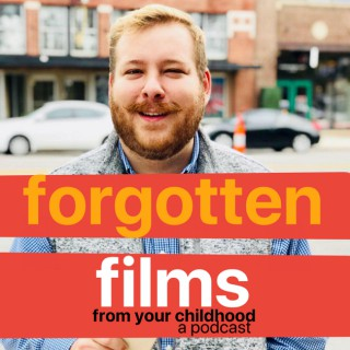 Forgotten Films From Your Childhood