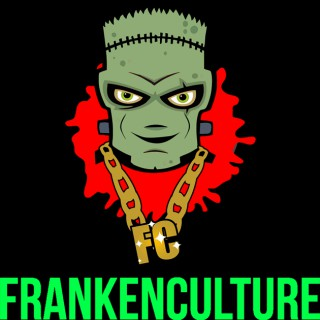 Frankenculture Presents: