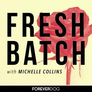 Fresh Batch with Michelle Collins