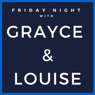 Friday Night with Grayce & Louise