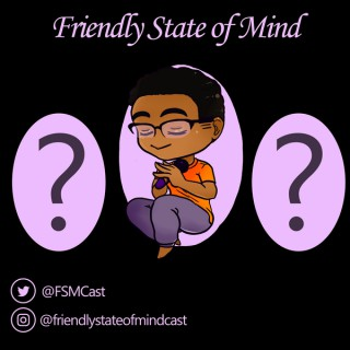 Friendly State of Mind