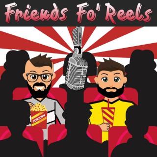 Friends Fo' Reels