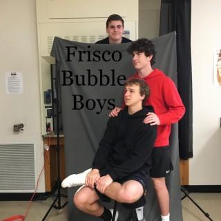 Frisco Bubble Boys