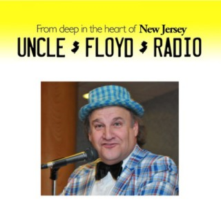 From Deep in the Heart of Jersey - It's the Uncle Floyd Radio Show!