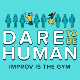 Dare to Be Human