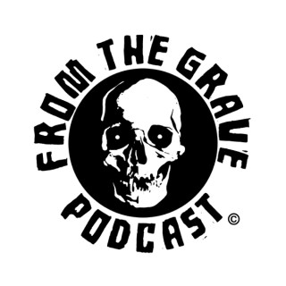 From the Grave Podcast