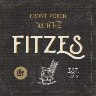 Front Porch with the Fitzes