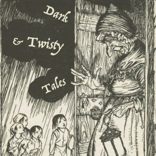 Dark and Twisty Tales: folk stories and fairy tales for the unafraid.