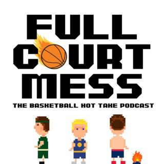 Full Court Mess