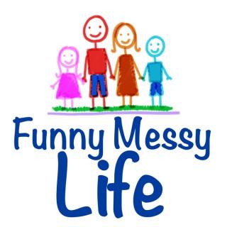 Funny Messy Life