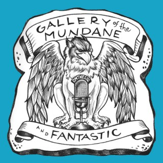 Gallery Of The Mundane And Fantastic