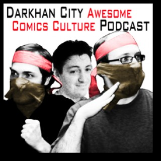 Darkhan City Awesome Comics Culture Podcast