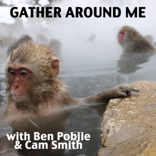 Gather Around Me