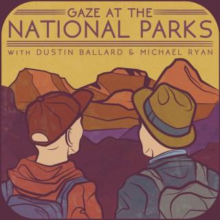 Gaze At the National Parks