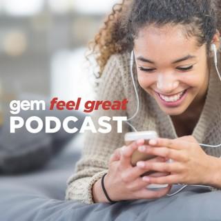 Gem Feel Great Podcast