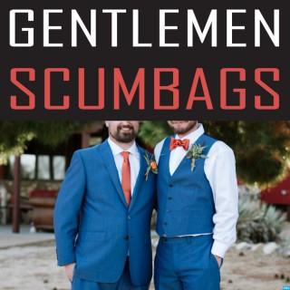 Gentlemen Scumbags