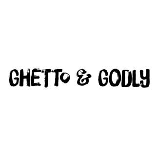 Ghetto & Godly