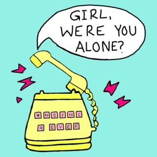 Girl Were You Alone?