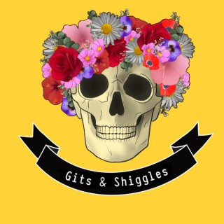 Gits and Shiggles