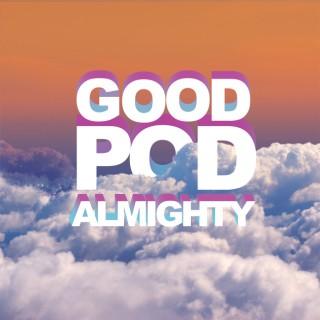 Good Pod Almighty