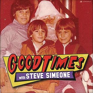 Good Times: With Steve Simeone