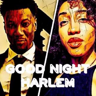 Goodnight Harlem Podcast