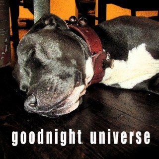 Goodnight Universe