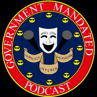 Government Mandated Podcast