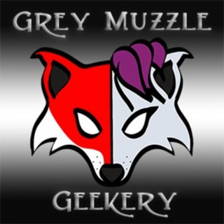 Grey Muzzle Geekery's Podcast