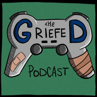 Griefed! Podcast
