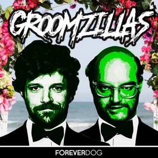 Groomzillas with Dan Gill and Eric Dadourian