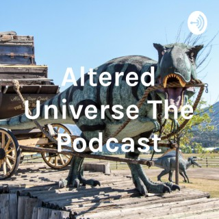 Altered Universe The Podcast