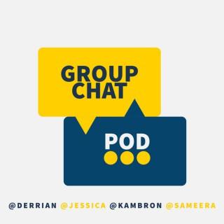Group Chat Pod