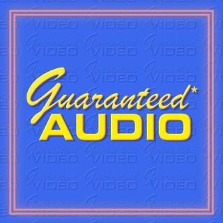 Guaranteed* Audio