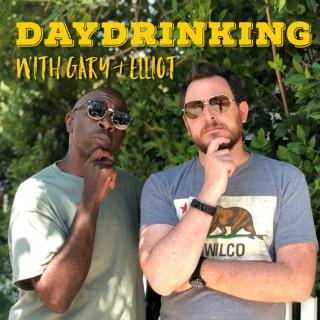 Daydrinking with Gary & Elliot
