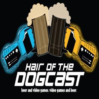 Hair of the Dogcast