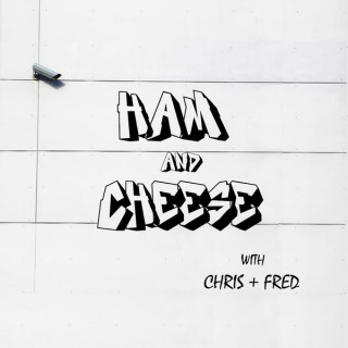 Ham & Cheese with Chris & Fred