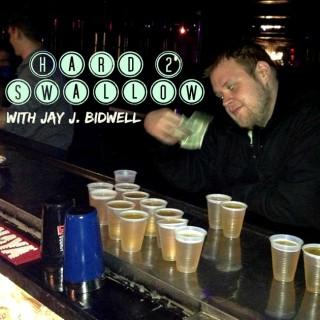 Hard 2 Swallow with Jay J. Bidwell