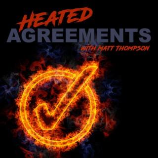 Heated Agreements