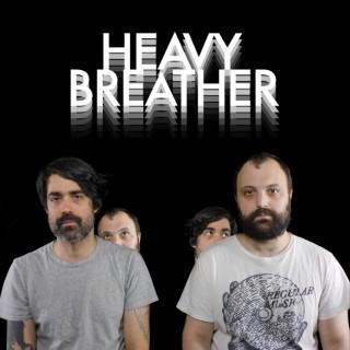 Heavy Breather