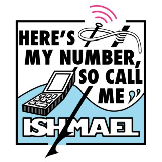 Here's My Number, So Call Me Ishmael