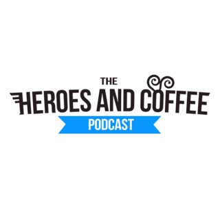 Heroes and Coffee