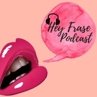 Hey Frase Podcast