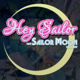 Hey Sailor! The Sailor Moon Podcast!