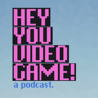 Hey You Video Game