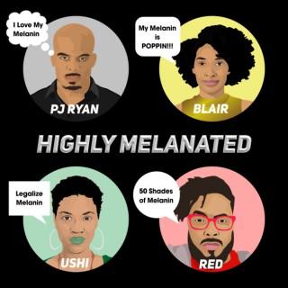 Highly Melanated Podcast